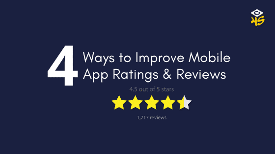 4 Ways to Improve Mobile App Ratings & Reviews