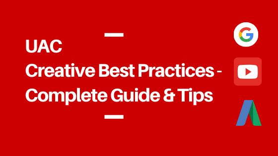 UAC Creative Best Practices - Complete Guide & Tips