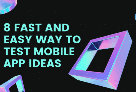 8 Fast and Easy way to test mobile app ideas (1)