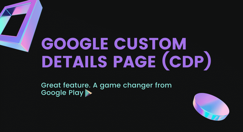 Custom Details Page (CDP) by Google Play