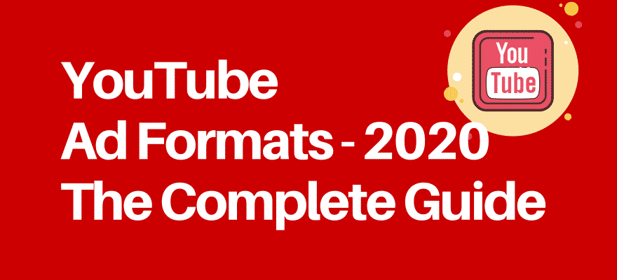 YouTube Ad Formats 2020 - The Complete Guide 📖